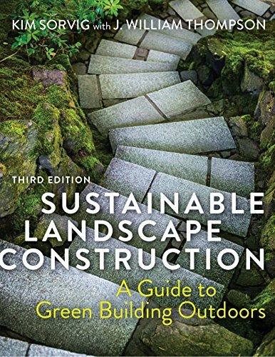 Sustainable Landscape Construction, Third Edition: A Guide to Green...