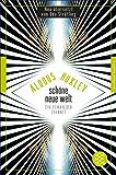 Schöne Neue Welt: Ein Roman der Zukunft (Fischer Klassik Plus 949)
