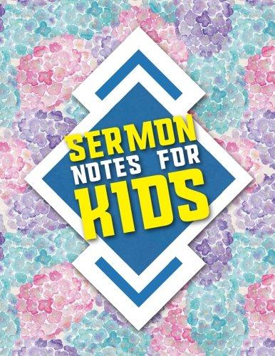 Sermon Notes for Kids: Sermon Journal For Men, Sermon Books For Ministers, Sermon Notes For Teens, Sermon Notes Journal For Teens, Hydrangea Flower Cover (Volume 40) ()