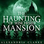 The Haunting of Winchester Mansion: Book 0 | Alexandria Clarke