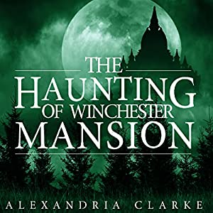 The Haunting of Winchester Mansion: Book 0 Audiobook