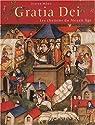 Gratia Dei : Les chemins du Moyen Âge par Méhu