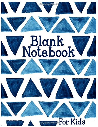 Blank Notebook For Kids: 8.5 x 11, 120 Unlined Blank Pages For Unguided Doodling, Drawing, Sketching & Writing
