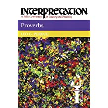 Proverbs: Interpretation: A Bible Commentary for Teaching and Preaching