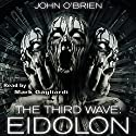 The Third Wave: Eidolon Audiobook by John O'Brien Narrated by Mark Gagliardi