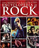 DEFINITIVE ILLUSTRATED ENCYCLOPEDIA OF ROCK