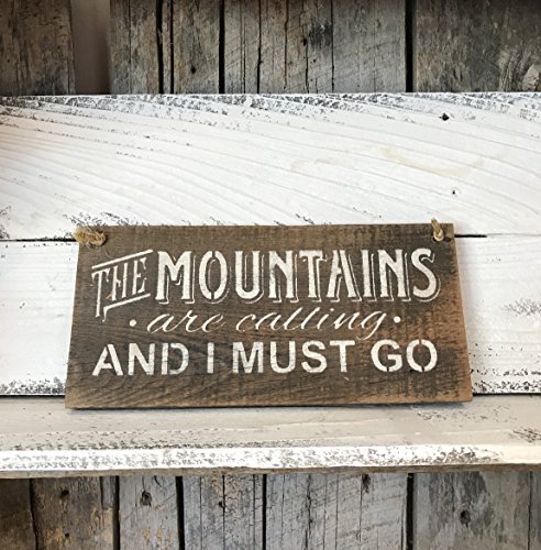 The Mountains Are Calling And I Must Go Barn Wood Hanging (Painted Wood Sign)