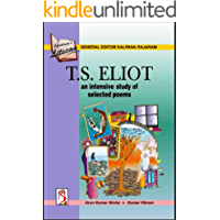T.S. ELIOT: an intensive study of selected poems (English Edition)