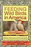 img - for Feeding Wild Birds in America: Culture, Commerce, and Conservation book / textbook / text book