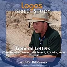 General Letters (Titus, Hebrews, James, 1 & 2 Peter, 1, 2, 3 John, Jude) Lecture by Bill Creasy Narrated by Bill Creasy