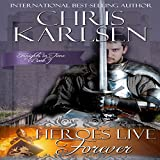 Heroes Live Forever: Knights in Time, Book 1