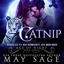 Catnip: Age of Night, Book 3 Audiobook by May Sage Narrated by Kai Kennicott, Wen Ross