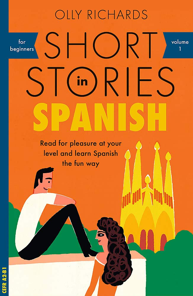 Short Stories In Spanish For Beginners  Read For Pleasure At Your Level Expand Your Vocabulary And Learn Spanish The Fun Way   Foreign Language Graded Reader Series Band 1