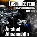 Insurrection: The Interscission Project, Book 3 | Arshad Ahsanuddin
