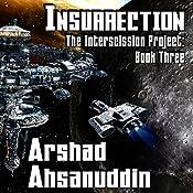 Insurrection: The Interscission Project, Book 3 | Arshad Ahsanuddin
