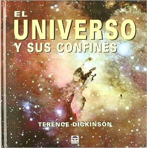 Libros electrónicos gratis para descargar El universo y sus confines 8479025085 in Spanish PDF FB2