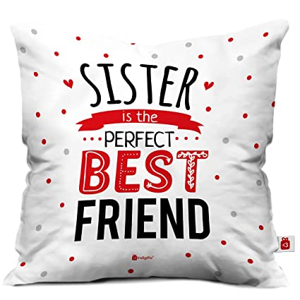 Indigifts Sister Gifts - Sister The Perfect Best Friend White 16x16 Cushion Throw