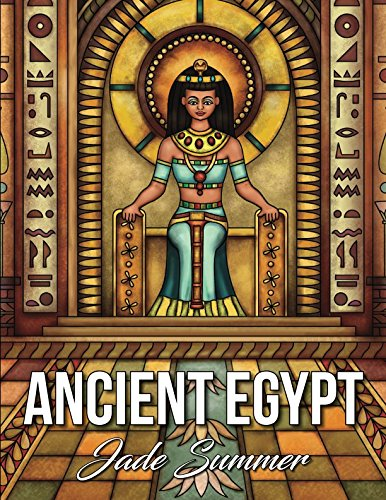Ancient Egypt: An Adult Coloring Book with Famous Egyptian Mythology, Intricate Egyptian Artwork, and Relaxing Architecture Patterns