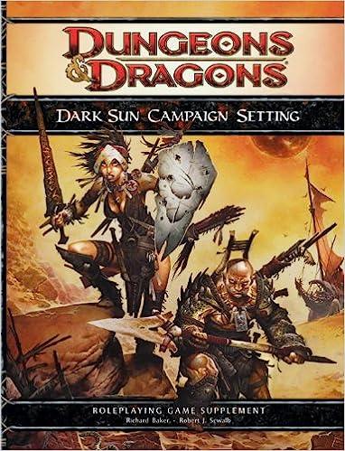 Dark Sun Campaign Setting A 4th Edition Dd Supplement Richard