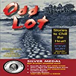 Odd Lot: Stories to Chill the Heart, Book 1 | Steve Burt