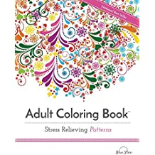 Adult Coloring Book: Stress Relieving Patterns (Adult Coloring Books Best Sellers)