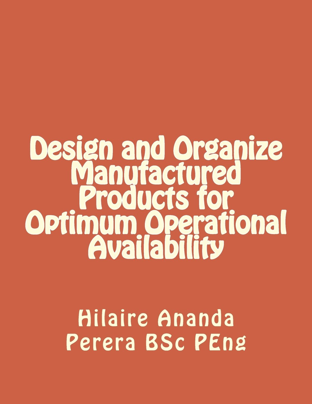 Read Online Design and Organize Manufactured Products for Optimum Operational Availability pdf epub
