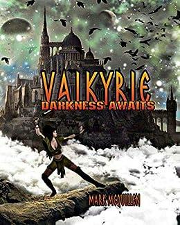 Valkyrie: Darkness Awaits (Valkyrie Darkness Book 1) by [McQuillen, Mark]