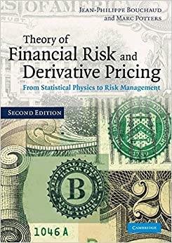 Theory of Financial Risk and Derivative Pricing: From Statistical Physics to Risk Management by Jean-Philippe Bouchaud (2011-01-01)