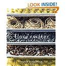 Flour + Water: Pasta: Thomas McNaughton, Paolo Lucchesi