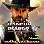Hell On Wheels: Rancho Diablo, Book 4   Colby Jackson