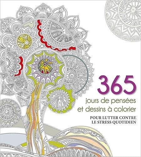 Livre 365 jours de pensées et dessins à colorier - pour lutter contre le stress quotidien pdf