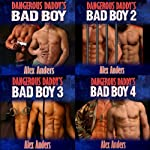 Dangerous Daddy's Bad Boy 1 - 4 | Alex Anders