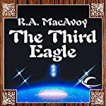 The Third Eagle   R. A. MacAvoy