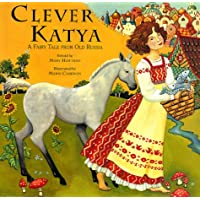 Clever Katya: A Fairy Tale from Old Russia
