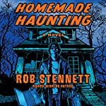 Homemade Haunting: A Novel | Rob Stennett