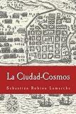 La Ciudad-Cosmos: Santo Domingo / San Juan - Siglos