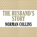 The Husband's Story Audiobook by Norman Collins Narrated by Matthew Frow