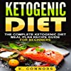 Ketogenic Diet: The Complete Ketogenic Diet Meal Plan Recipe Guide for Beginners