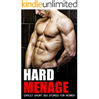 EROTICA: HARD MENAGE - Explicit Short Sex Stories For Women