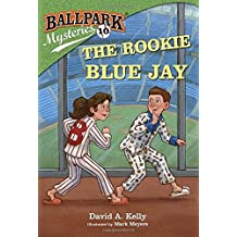 Ballpark Mysteries #10: The Rookie Blue Jay
