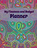 img - for My Finances and Budget Planner (Extra Large Weekly Bill Planner Notebook) (Volume 1) book / textbook / text book