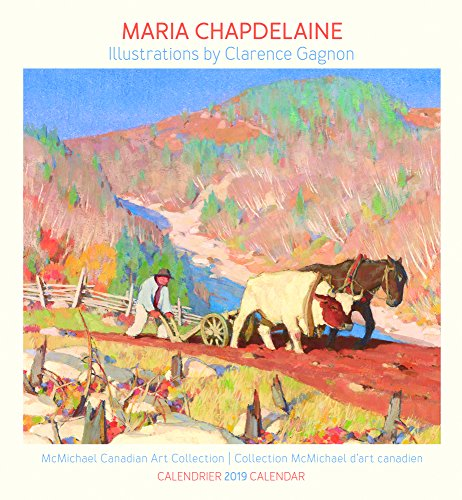 Marie Chapdelaine - Clarence Gagnon 2019 Calendar (English and French Edition)