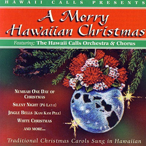 Numbah' One Day Of Christmas / The 12 Days Of Christmas by The Hawaii Calls Orchestra And Chorus ...