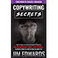 Copywriting Secrets: How Everyone Can Use the Power of Words to Get More Clicks, Sales, and Profits...No Matter What You Sell or Who You Sell It To! (English Edition)