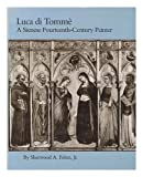 Luca di Tomme : A Sienese Fourteenth-Century Painter, Fehm, Sherwood A., Jr., 0809309416