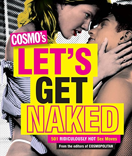 Cosmo's Let's Get Naked: 501 Ridiculously Hot Sex - Naked Hot English