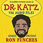Ep. 4: Ron Funches (Dr. Katz: The Audio Files) | Jonathan Katz,Ron Funches