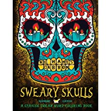 Sweary Skulls: A Spanish Swear Word Coloring Book: Midnight Edition: A Sugar Skull & Dia De Los Muertos Tattoo Coloring Book On Dramatic Black Background Paper