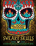 Sweary Skulls: A Spanish Swear Word Coloring Book