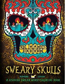 Sweary Skulls A Spanish Swear Word Coloring Book Midnight Edition Dia De Los